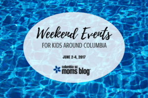Weekend Events for Kids {June 2-4} | Columbia SC Moms Blog