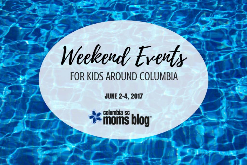 Weekend Events for Kids {June 2-4} | Columbia SC Moms Blog