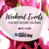Weekend Events for Kids - May 12 - 14, 2017 | Columbia SC Moms Blog