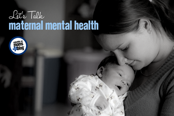Let's Talk :: Maternal Mental Health | Columbia SC Moms Blog