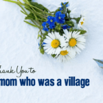 A Thank You to the Mom Who Was a Village