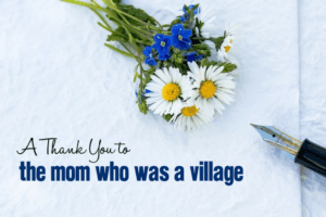 A Thank You to the Mom Who Was a Village | Columbia SC Moms Blog