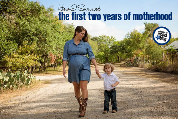 How I Survived the First Two Years of Motherhood | Columbia SC Moms Blog