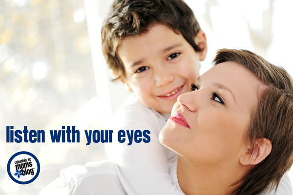 Listen With Your Eyes | Columbia SC Moms Blog