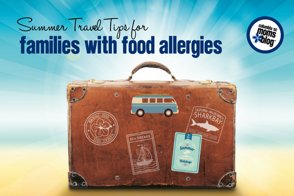 Summer Travel Tips for Families with Food Allergies | Columbia SC Moms Blog