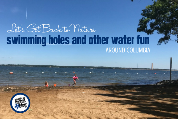 Let's Get Back to Nature :: Swimming Holes and other Water Fun Around Columbia! | Columbia SC Moms Blog