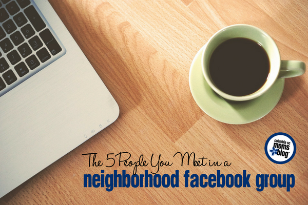 The 5 People You Meet in a Neighborhood Facebook Group | Columbia SC Moms Blog