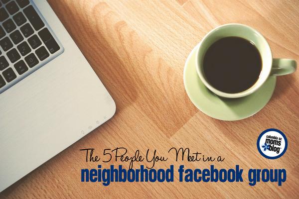 The 5 People You Meet in a Neighborhood Facebook Group   Columbia SC Moms Blog