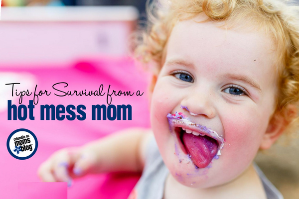 Tips for Survival from a Hot Mess Mom | Columbia SC Moms Blog