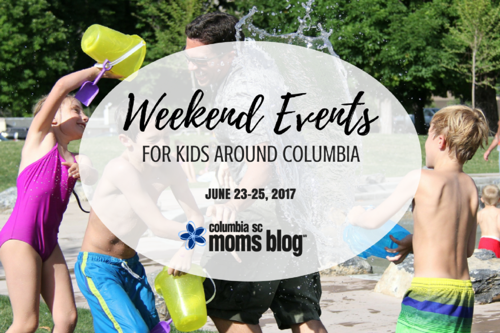Weekend Events for Kids - June 23-25, 2017 | Columbia SC Moms Blog