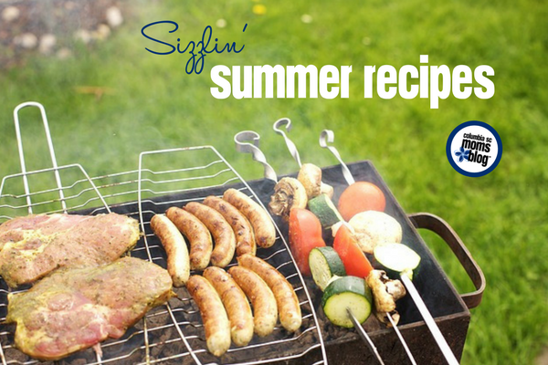 sizzlin summer recipes | Columbia SC Moms Blog