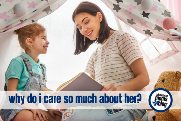 Why Do I Care So Much About Her? | Columbia SC Moms Blog