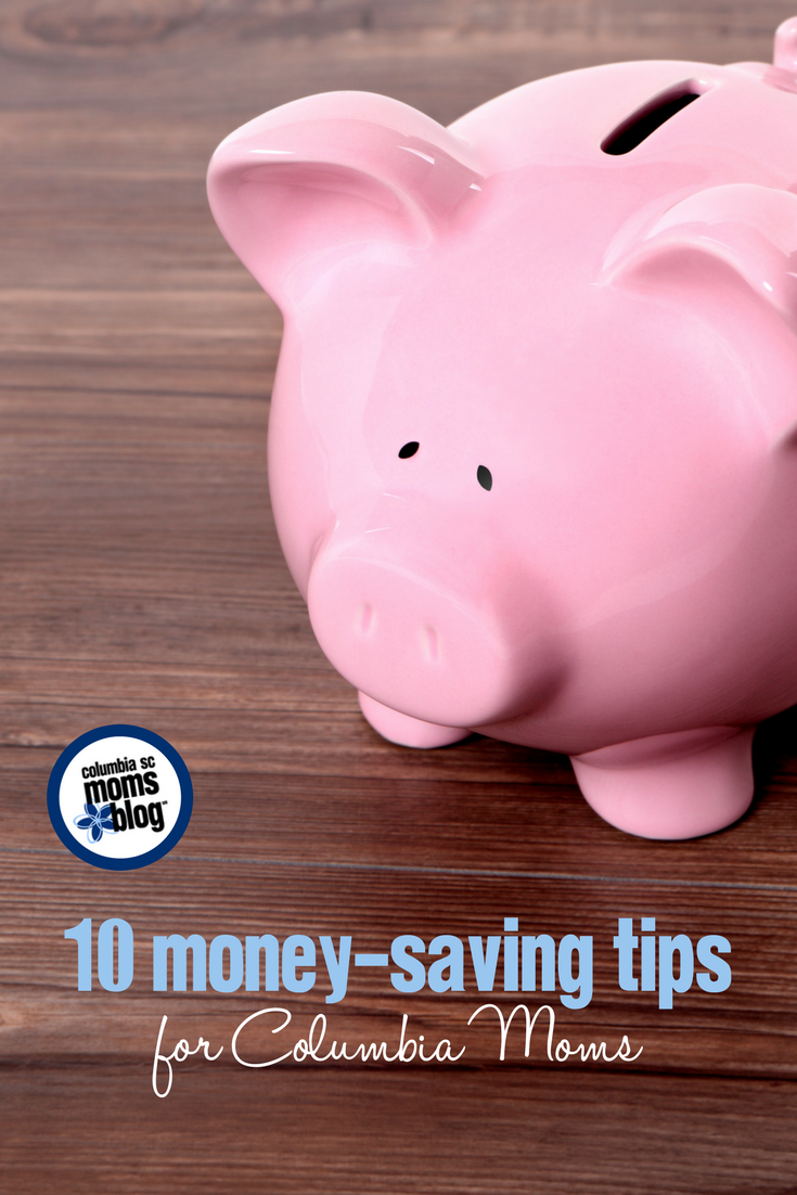 10 Money-Saving Tips for Columbia Moms | Columbia SC Moms Blog