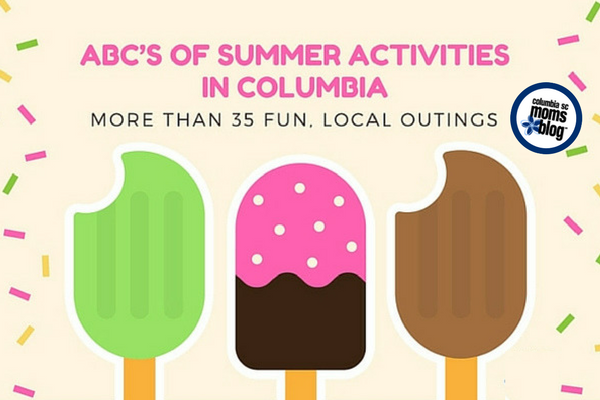 ABC's of Summer Activities in Columbia | Columbia SC Moms Blog