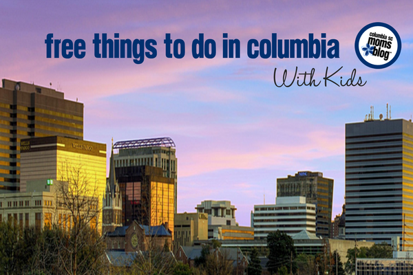Free Things to do in Columbia with Kids | Columbia SC Moms Blog