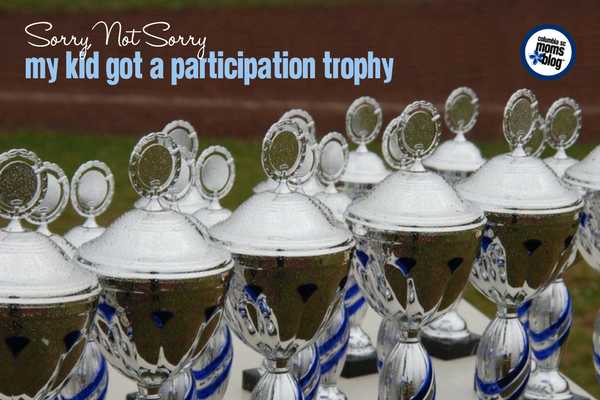 Sorry, Not Sorry :: My Kid Got a Participation Trophy | Columbia SC Moms Blog