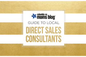 Guide to Local Direct Sales Consultants | Columbia SC Moms Blog