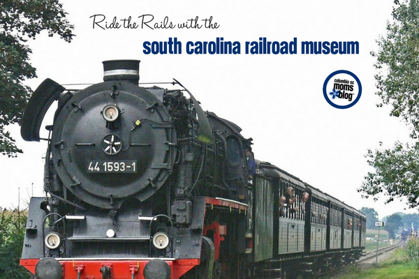 Ride the Rails with the South Carolina Railroad Museum | Columbia SC Moms Blog