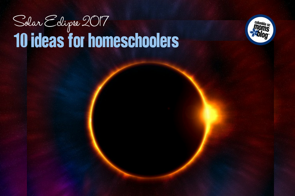 Solar Eclipse 2017 :: 10 Ideas for Homeschoolers | Columbia SC Moms Blog