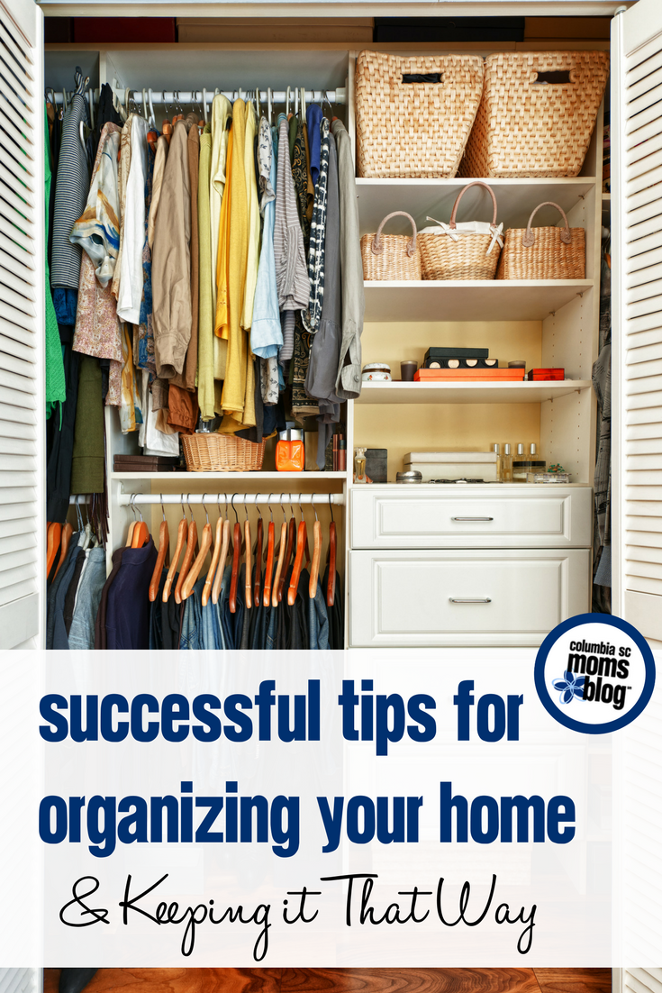 Successful Tips for Organizing Your Home & Keeping it That Way | Columbia SC Moms Blog