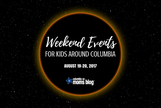Weekend Events for Kids - August 18-20, 2017 - Columbia SC Moms Blog
