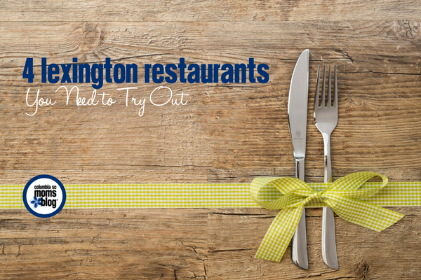 4 Lexington Restaurants You Need to Try Out | Columbia SC Moms Blog