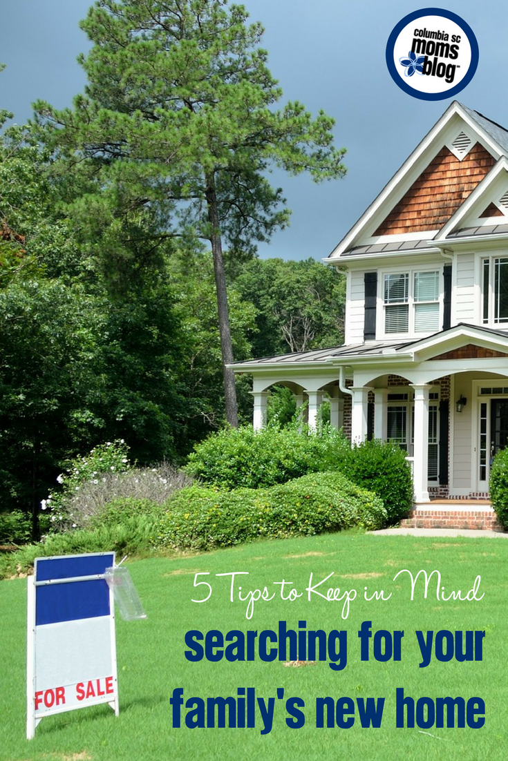 5 Tips to Keep in Mind When Searching for Your Family's New Home   Columbia SC Moms Blog