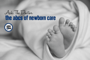Ask the Doctor :: The ABCs of Newborn Care | Columbia SC Moms Blog