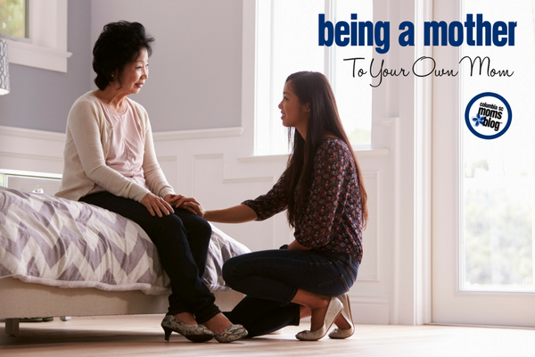 Being a Mother to Your Own Mom | Columbia SC Moms Blog