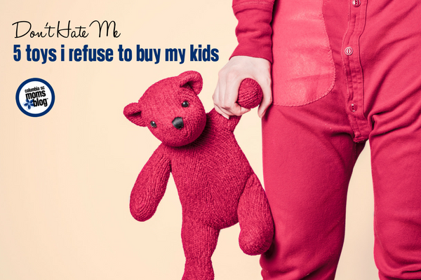 Don't Hate Me :: 5 Toys I Refuse to Buy My Kids | Columbia SC Moms Blog