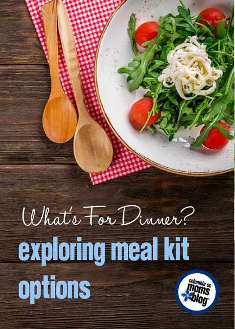 What's for Dinner? (AGAIN?!) :: Exploring Meal Kit Options | Columbia SC Moms Blog
