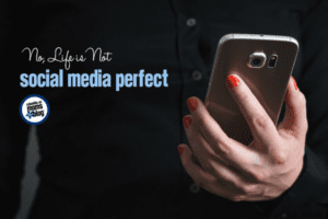 No, Life is Not Social Media Perfect | Columbia SC Moms Blog