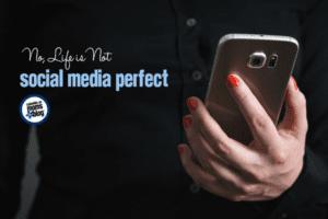 No, Life is Not Social Media Perfect | Columbia SC Moms Blog