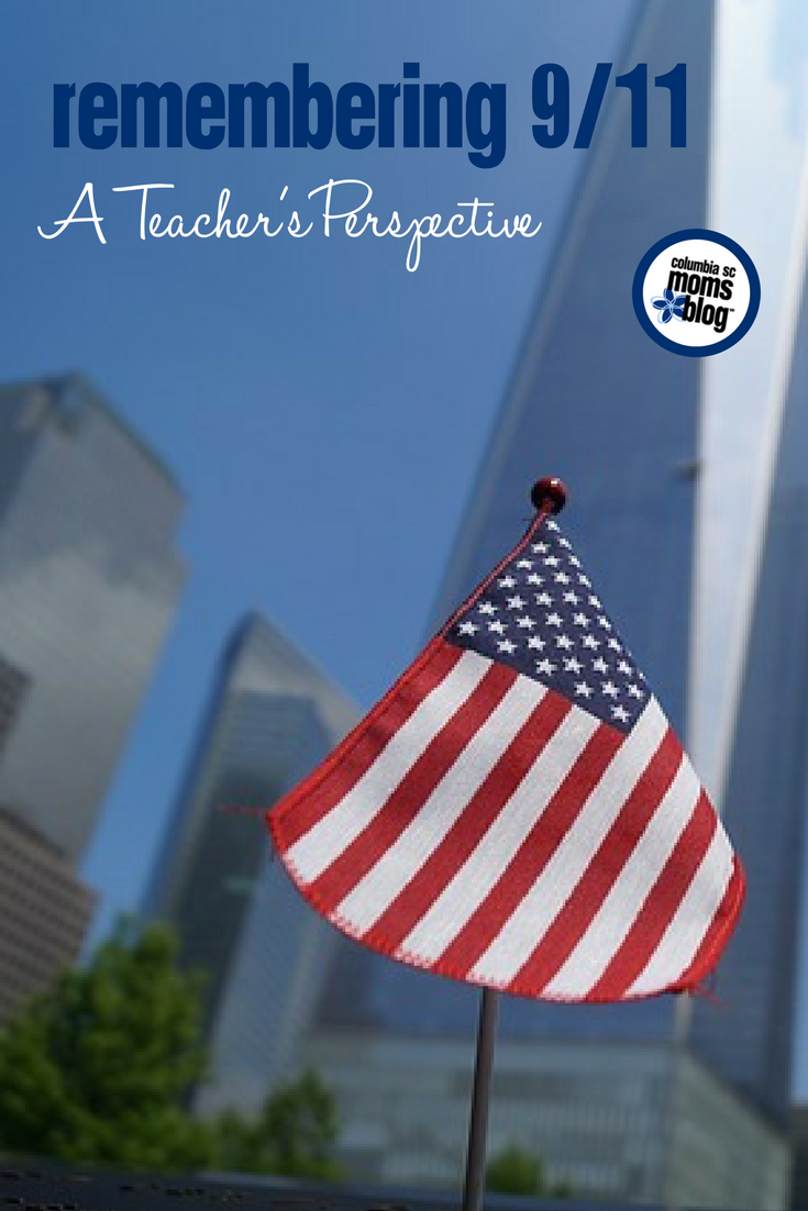 Remembering 9/11 :: A Teacher's Perspective | Columbia SC Moms Blog