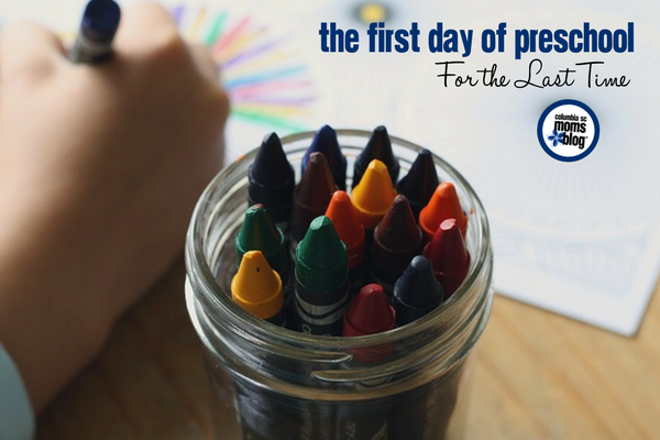The First Day of Preschool for the Last Time | Columbia SC Moms Blog