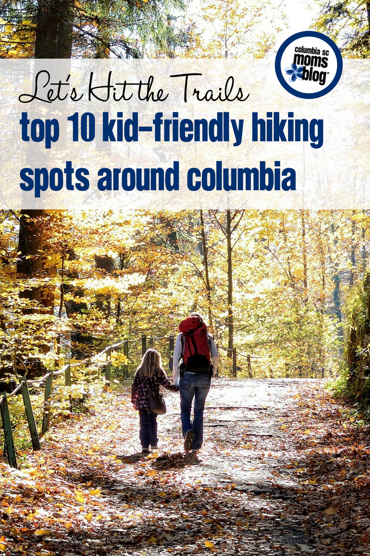 Let's Hit the Trails :: Top 10 Kid-Friendly Hiking Spots Around Columbia | Columbia SC Moms Blog