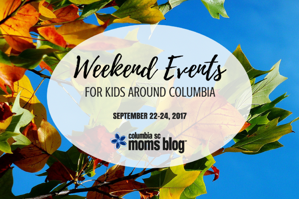 Weekend Events for Kids - September 22-24, 2017 | Columbia SC Moms Blog