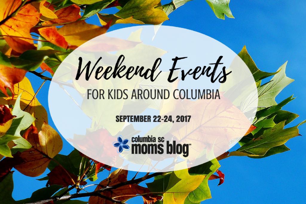Weekend Events for Kids - September 22-24, 2017 | Columbia SC Moms Blog