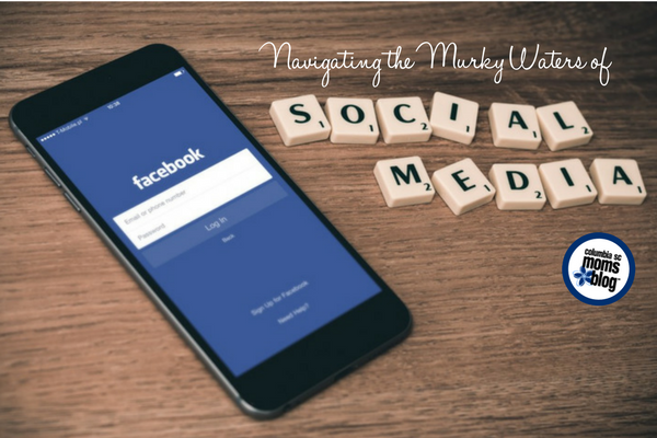 Navigating the Murky Waters of Social Media | Columbia SC Moms Blog
