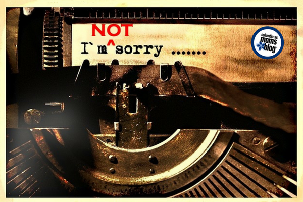 Sorry, Not Sorry | Columbia SC Moms Blog