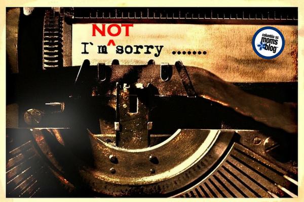 Sorry, Not Sorry | Columbia SC Moms Blog
