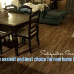Satisfaction Guaranteed! The Easiest and Best Choice for New Home Flooring