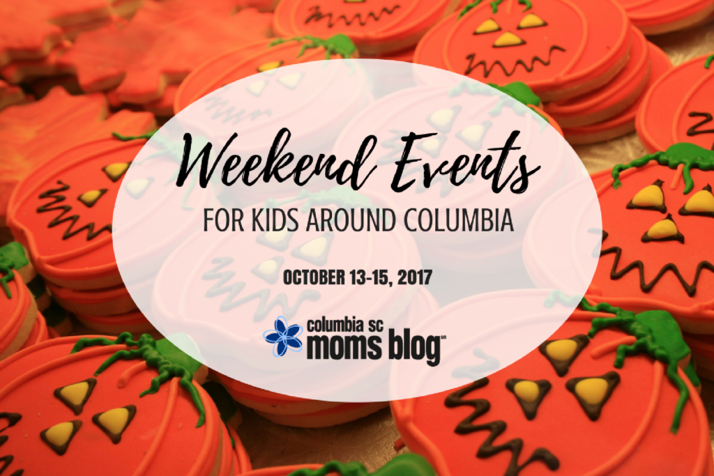 Weekend Events for Kids {October 13-15} - Columbia SC Moms Blog