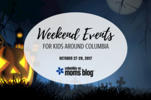 Weekend Events for Kids (October 27-29, 2017) | Columbia SC Moms Blog