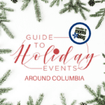 Guide to Holiday Events Around Columbia
