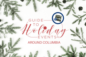 Guide to Holiday Events Around Columbia | Columbia SC Moms Blog