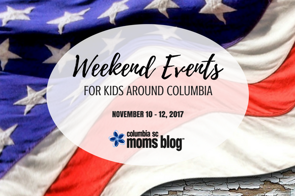Veteran's Day Weekend Events for Kids - November 10 - 12, 2017 | Columbia SC Moms Blog