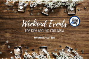 Weekend Events for Kids - November 24-26, 2017 - Columbia SC Moms Blog