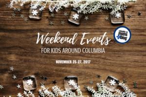 Weekend Events for Kids - November 24-26, 2017 - Columbia SC Moms Blog