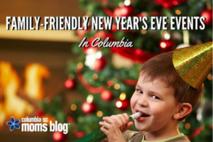 Family Friendly New Year's Eve Events in Columbia 2017 | Columbia SC Moms Blog
